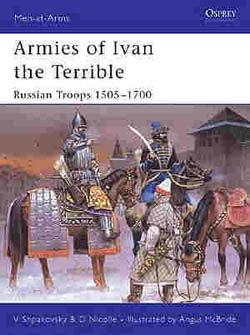 Osprey Publishing ARMIES of IVAN The TERRIBLE, LIST PRICE $17.95
