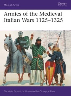 Osprey Publishing ArmiesofMdevl Ital War1125-132, LIST PRICE $19