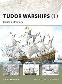 Osprey Publishing TUDOR WARSHIPS HENRY VIII'S, LIST PRICE $17.95