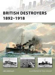 Osprey Publishing British Destroyers 1892-1918, LIST PRICE $17.95
