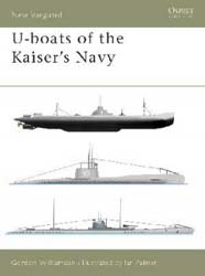 Osprey Publishing U-BOATS of The KAISER'S NAVY, LIST PRICE $17.95