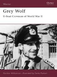 Osprey Publishing GREY WOLF U-BOAT CREWMAN WW-II, LIST PRICE $18.95