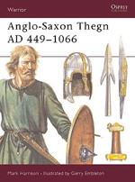 Osprey Publishing ANGLO SAXON THEGN 449 1066AD, LIST PRICE $18.95