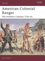 Osprey Publishing AMERICAN COLONIAL RANGERS, LIST PRICE $18.95