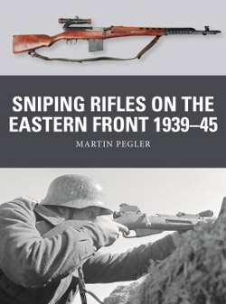 Osprey Publishing SnipingRifles EstrnFrnt1939-45, LIST PRICE $22