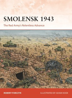 Osprey Publishing Smolensk 1943:Red Army's Relen, LIST PRICE $24