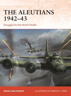 Osprey Publishing Aleutians 1942-43:AmerFrgtnWar, LIST PRICE $24