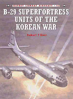 Osprey Publishing B-29 UNITS of The KOREAN WAR, LIST PRICE $22.95