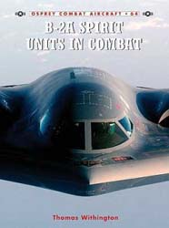 Osprey Publishing B-2A SPIRIT UNITS in COMBAT, LIST PRICE $22.95