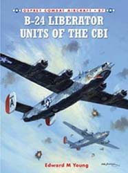 Osprey Publishing B-24 LIBERATOR UNITS ofThe CBI, LIST PRICE $22.95