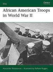 Osprey Publishing AFRICAN AMERICAN TROUPS WW-II, LIST PRICE $18.95