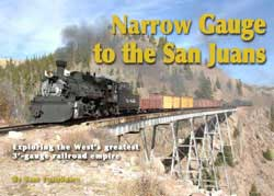 Hundman Publishing Narrow Gauge to the San Juans, LIST PRICE $53.95