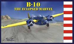 Williams Brothers B-10 The ECLIPSED MARVEL 1:72, LIST PRICE $28.95