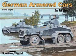 Squadron Publications German Armored Cars In Action, LIST PRICE $18.95