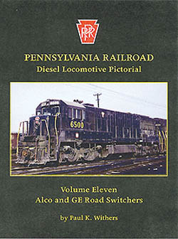 Withers Publishing Vol 11 PRR Road Switchers, LIST PRICE $24.95