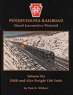 Withers Publishing PRR V6 EMD/ALCO Cab Units, LIST PRICE $24.95